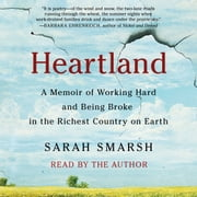 Heartland - A Memoir of Working Hard and Being Broke in the Richest Country on Earth audiobook by Sarah Smarsh
