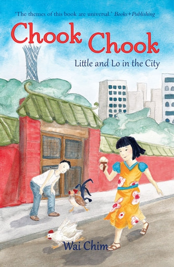 Chook Chook: Little and Lo in the City ebook by Wai Chim