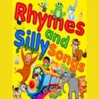 Rhymes and Silly Songs audiobook by Traditional