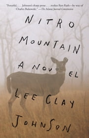 Nitro Mountain - A novel ebook by Lee Clay Johnson