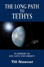 The Long Path to Tethys ebook by Till Noever