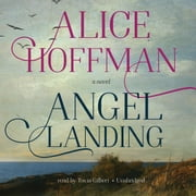 Angel Landing audiobook by Alice Hoffman