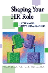 Shaping Your HR Role ebook by William Kahnweiler,Jennifer Kahnweiler