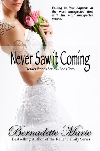 Never Saw it Coming ebook by Bernadette Marie