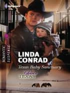 Texas Baby Sanctuary ebook by Linda Conrad