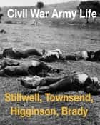 Civil War Amy Life ebook by Leander Stillwell, George Alfred Townsend, Thomas Wentworth Higginson,...