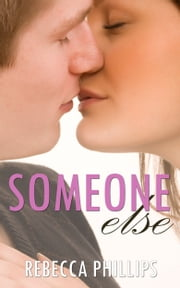 Someone Else (Just You #2) ebook by Rebecca Phillips