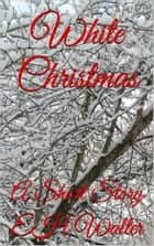 White Christmas: a short story ebook by EH Walter