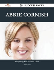 Abbie Cornish 84 Success Facts - Everything you need to know about Abbie Cornish ebook by Martha Hayes