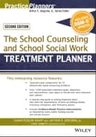 The School Counseling and School Social Work Treatment Planner, with DSM-5 Updates, 2nd Edition ebook by Sarah Edison Knapp, Arthur E. Jongsma Jr., Catherine L. Dimmitt