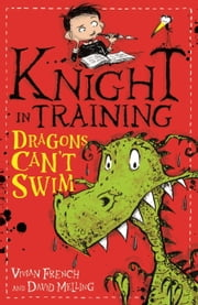 Dragons Can't Swim - Book 1 ebook by Vivian French, David Melling
