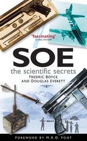 SOE: The Scientific Secrets ebook by Fredric Boyce