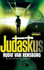 Judaskus ebook by Rudie Van Rensburg