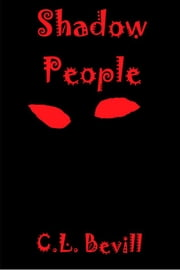 Shadow People ebook by C.L. Bevill