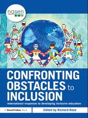 Confronting Obstacles to Inclusion - International Responses to Developing Inclusive Education ebook by Richard Rose