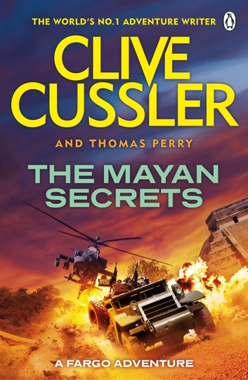 The Mayan Secrets - Fargo Adventures #5 ebook by Clive Cussler,Thomas Perry