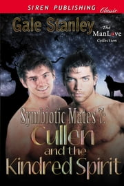 Symbiotic Mates 7: Cullen and the Kindred Spirit ebook by Gale Stanley