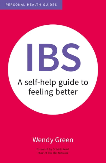 IBS: A Self-Help Guide to Feeling Better ebook by Wendy Green