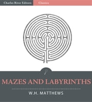 Mazes and Labyrinths (Illustrated) ebook by W.H. Matthews