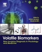 Volatile Biomarkers ebook by Anton Amann,David Smith