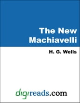 The New Machiavelli ebook by Wells, H. G.