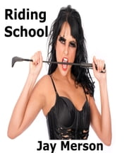Riding School (Fem-Dom erotica) ebook by Jay Merson