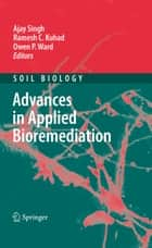 Advances in Applied Bioremediation ebook by Ajay Singh,Ramesh Chander Kuhad,Owen P. Ward
