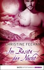 Im Besitz der Nacht - Roman ebook by Christine Feehan