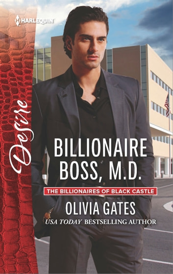 Billionaire Boss, M.D. - A Billionaire Romance ebook by Olivia Gates