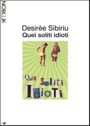 Quei soliti idioti ebook by Desirée Sibiriu