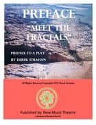 "Preface To ""Meet The Fractals"" ebook by Derek Strahan"