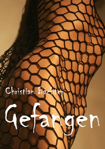 Gefangen ebook by Christian Bachter