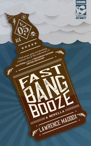 Fast Bang Booze ebook by Lawrence Maddox