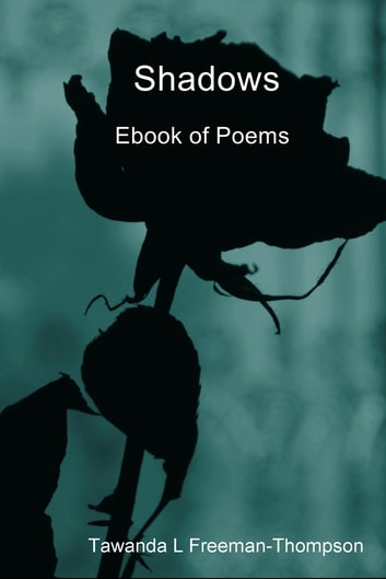 Shadows - Ebook of Poems ebook by Tawanda L Freeman-Thompson