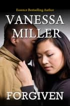 Forgiven - Forsaken Series, #2 ebook by Vanessa Miller
