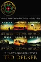 The Lost Books Collection - Chosen, Infidel, Renegade, Chaos, Lunatic, and Elyon ebook by Ted Dekker