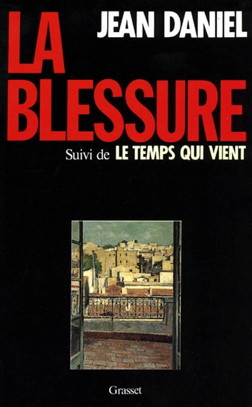 La blessure ebook by Jean Daniel
