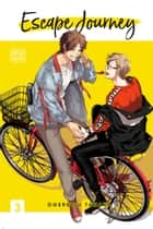 Escape Journey, Vol. 3 (Yaoi Manga) ebook by