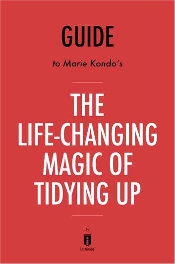 Guide to Marie Kondo's The Life-Changing Magic of Tidying Up by Instaread ebook by Instaread
