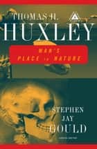 Man's Place in Nature ebook by Thomas H. Huxley, Stephen Jay Gould