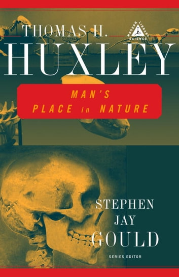 Man's Place in Nature eBook by Thomas H. Huxley,Stephen Jay Gould