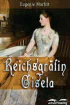 Reichsgräfin Gisela ebook by Eugenie Marlitt