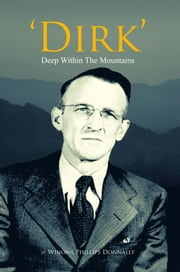 'Dirk' - Deep Within The Mountains ebook by Winona Phillips Donnally