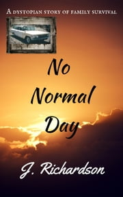 No Normal Day ebook by J. Richardson