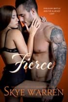 FIERCE ebook by Skye Warren