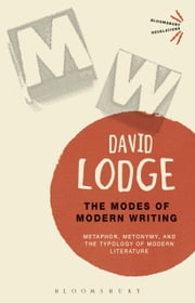 The Modes of Modern Writing - Metaphor, Metonymy, and the Typology of Modern Literature ebook by David Lodge