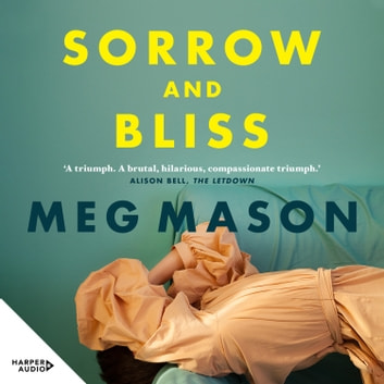 Sorrow and Bliss audiobook by Meg Mason