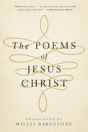 The Poems of Jesus Christ ebook by Willis Barnstone