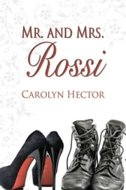 Mr. and Mrs. Rossi ebook by Carolyn  Hector