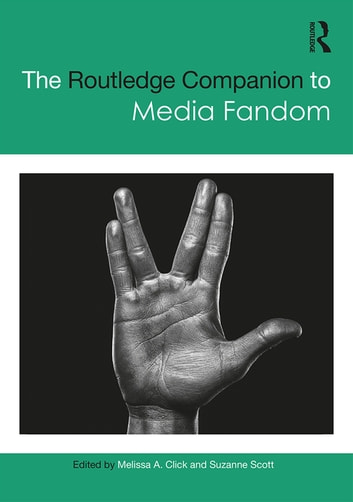 The Routledge Companion to Media Fandom ebook by